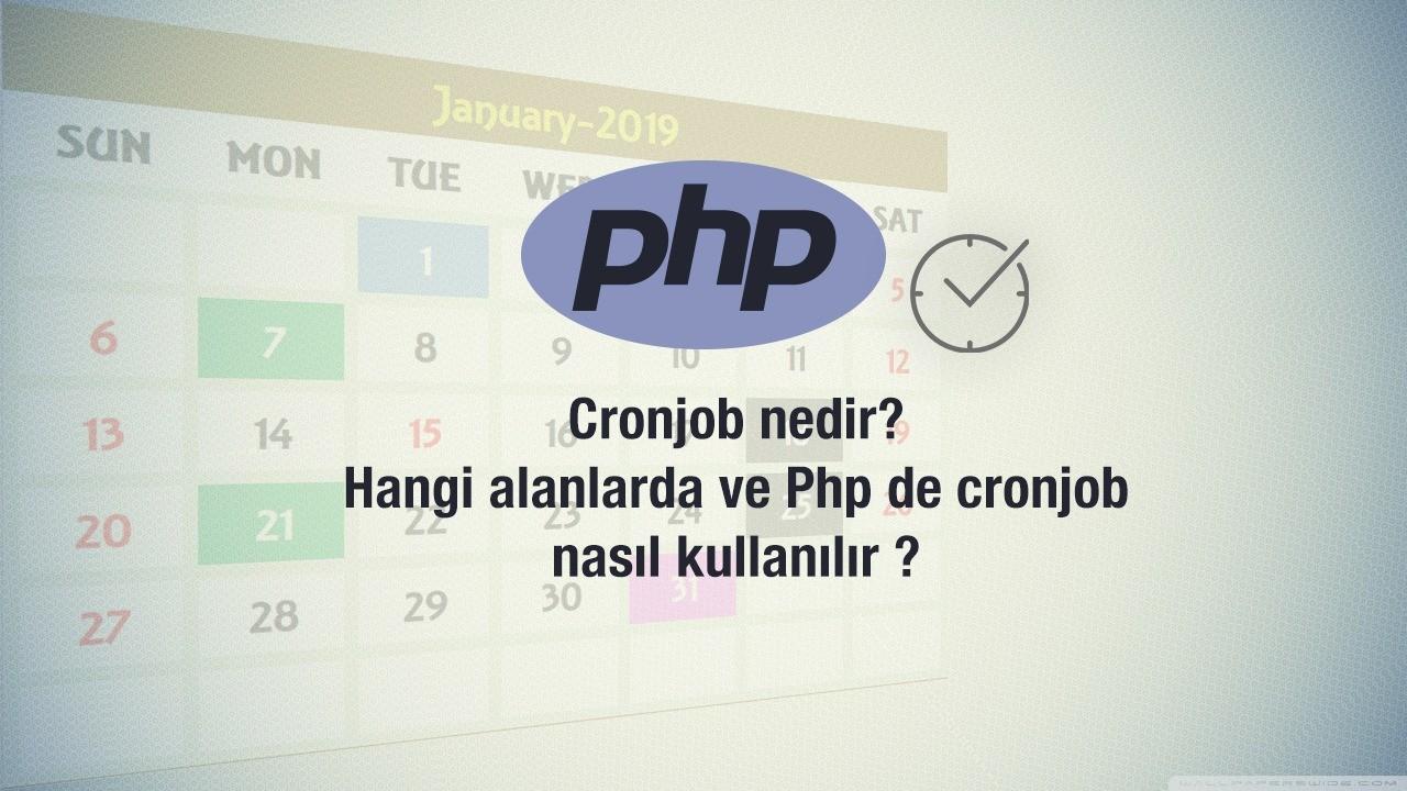 Cronjob nedir ? Hangi alanlarda ve Php de cronjob nasıl kullanılır ?
