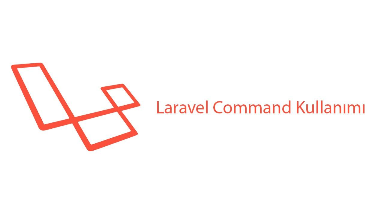 Laravel ile Command Kullanımı