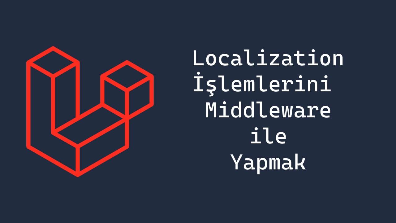 Laravel localizationu middleware ile kullanmak
