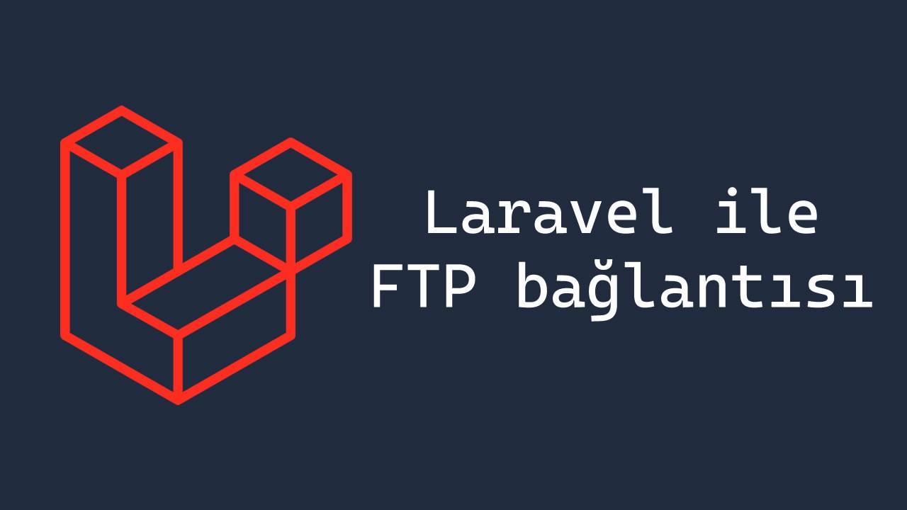 Laravel ile FTP'ye bağlanmak