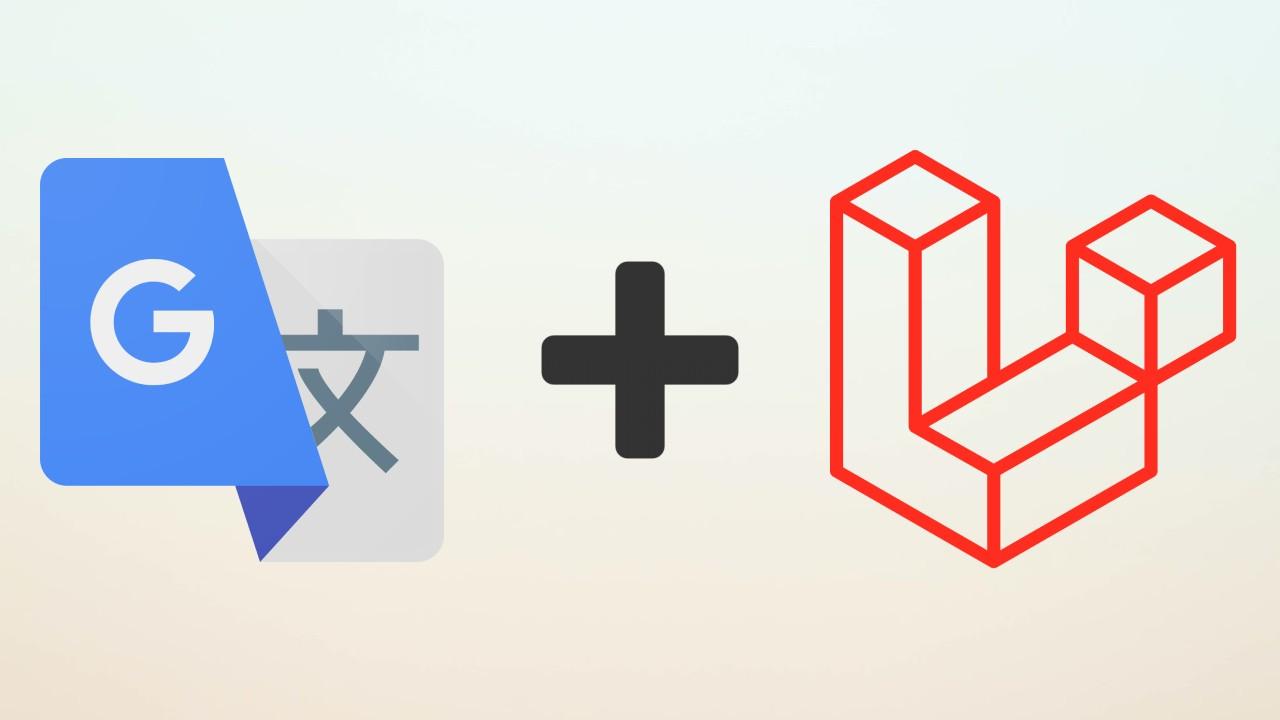 Laravel/PHP ile Google Translate Kullanımı