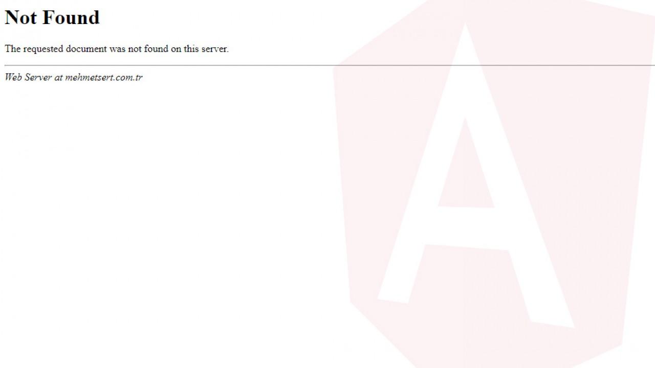 """Angular projesi sunucudayken linke direkt erişimde """"404 Not Found"""" sorunu"""