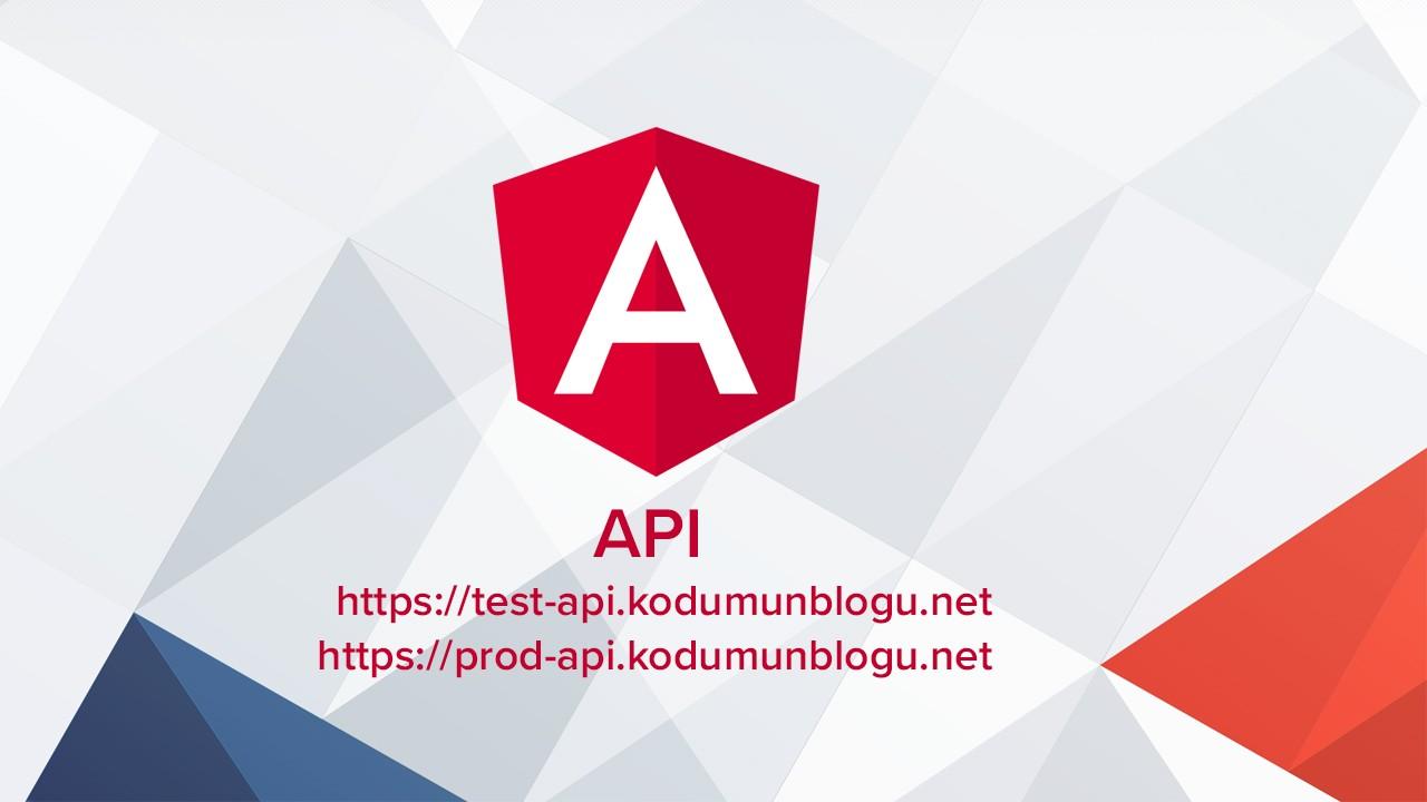 Angular'da Test ortamında (localhost) farklı API - Canlı ortamda farklı API ile çalışmak