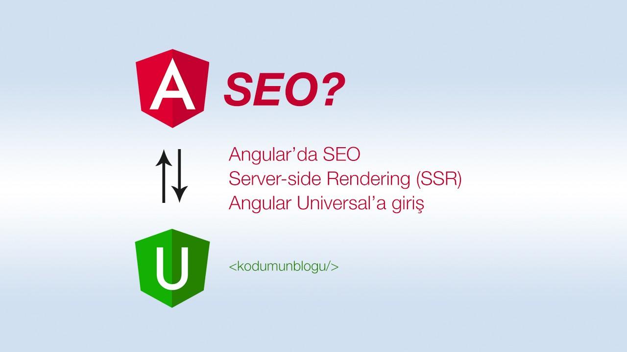 Angular'da SEO - Server-side Rendering (SSR): Angular Universal'a giriş