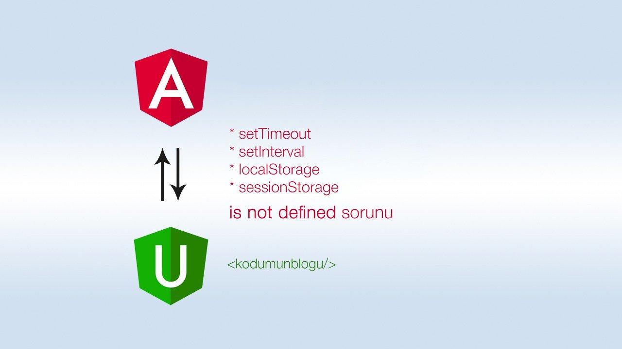 Angular Universal SSR build işleminde setTimeout, setInterval, localStorage, sessionStorage is not defined sorunu