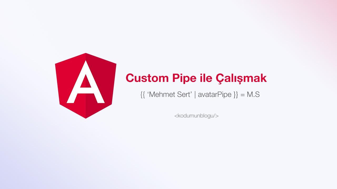 Angular'da Custom Pipe oluşturmak