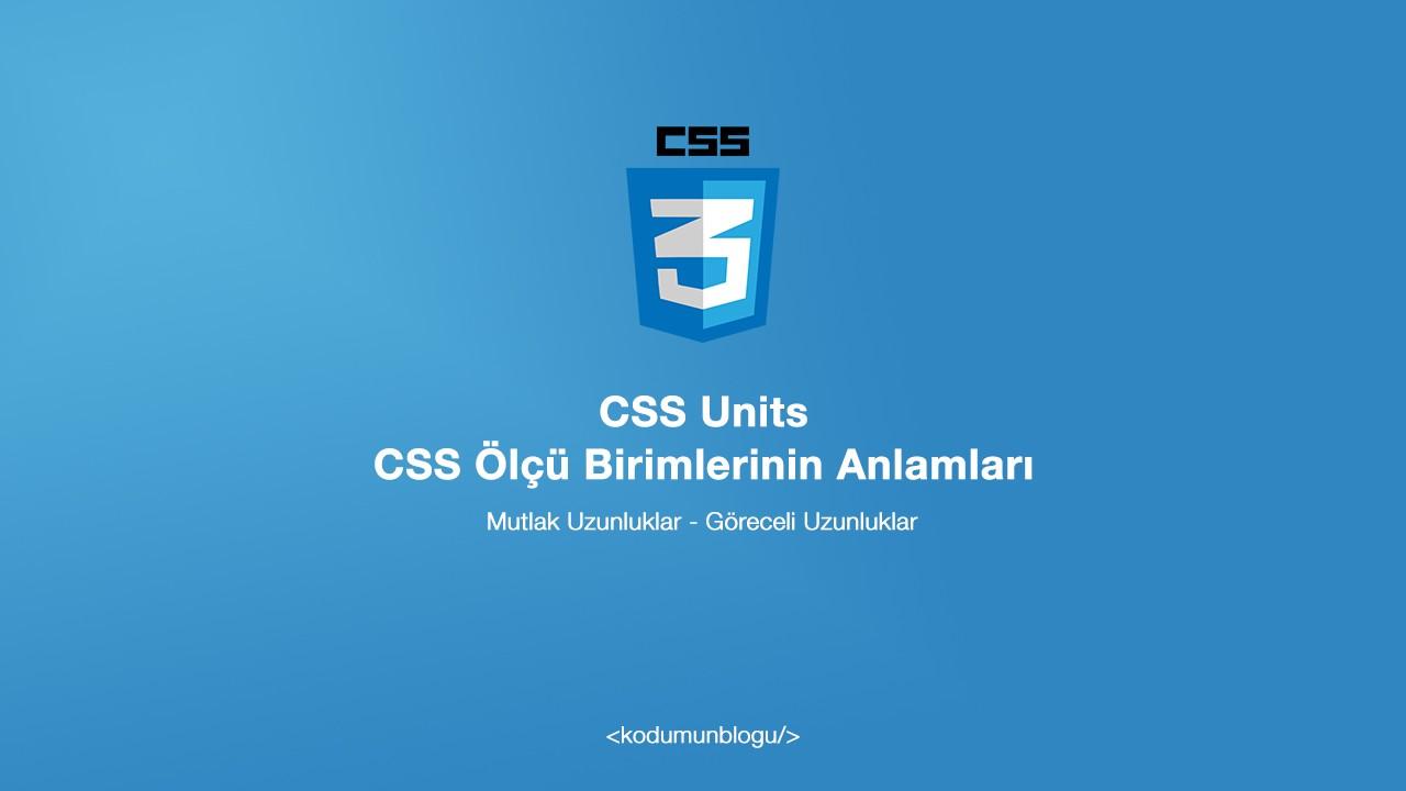 CSS Units - CSS Ölçü Birimlerinin Anlamları