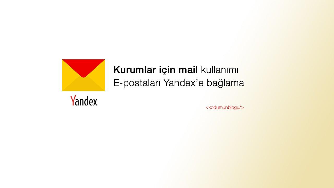 Yandex Kurumlar için mail kullanımı - E-postaları yandexe bağlama