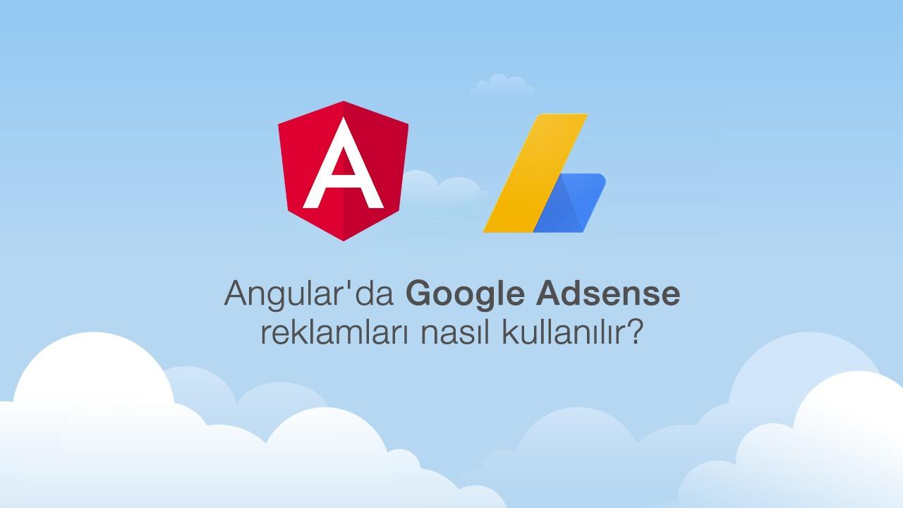 Angular'da Google Adsense reklamları nasıl kullanılır?
