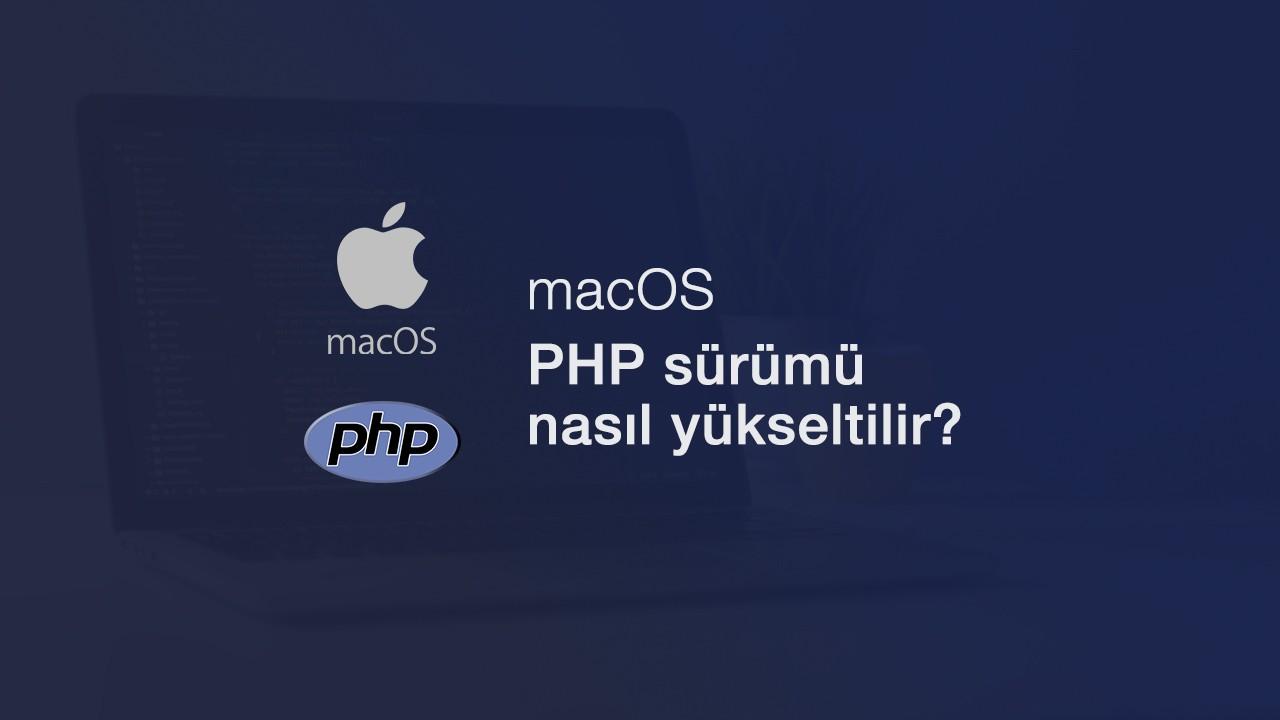 macOS'ta PHP sürümü nasıl yükseltilir? - Mac php sürümü yükseltme