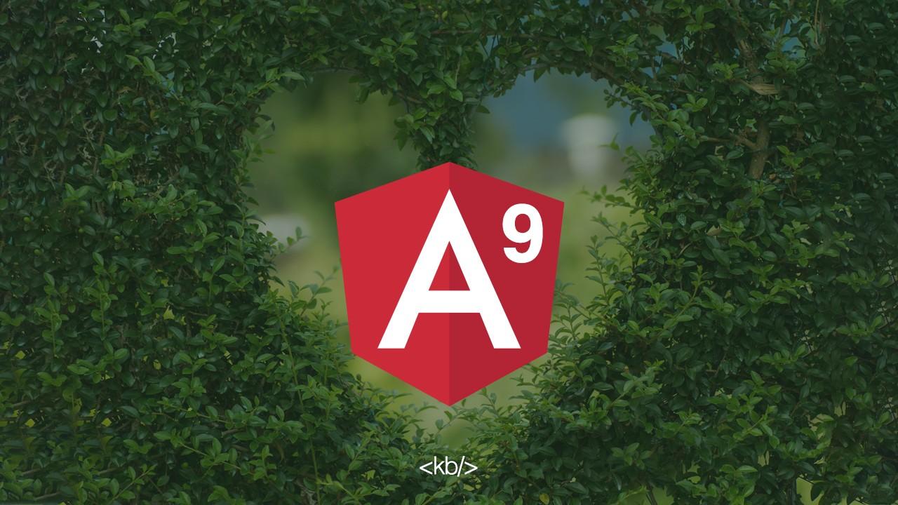 Beklenen Ivy geldi! Angular 9.0'daki yenilikler - Neler değişti?