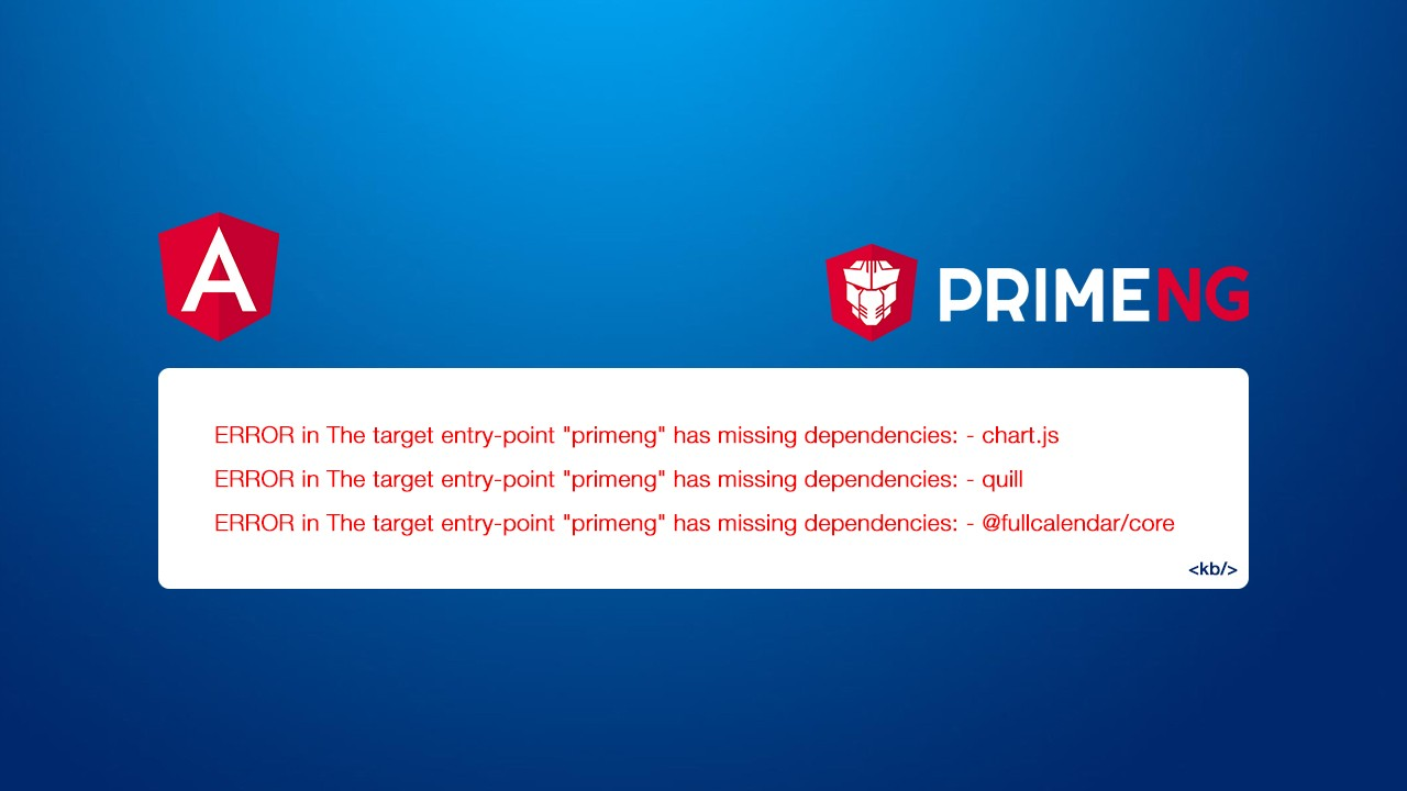 "PrimeNG The target entry-point ""primeng"" has missing dependencies hatası ve çözümü"
