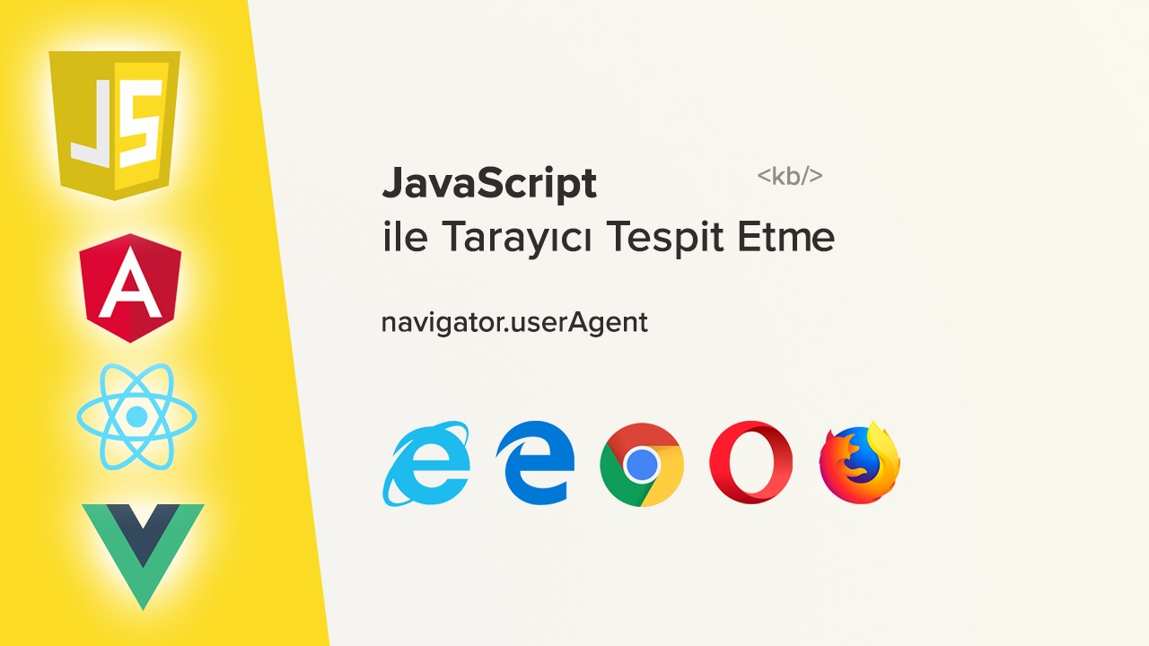 Javascript ile tarayıcı kontrolü (IE, Opera, Chrome vb...)