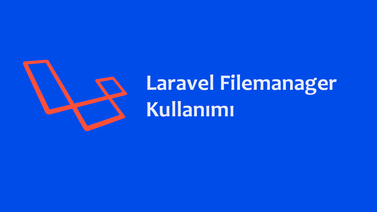 Laravel Filemanager Kullanımı