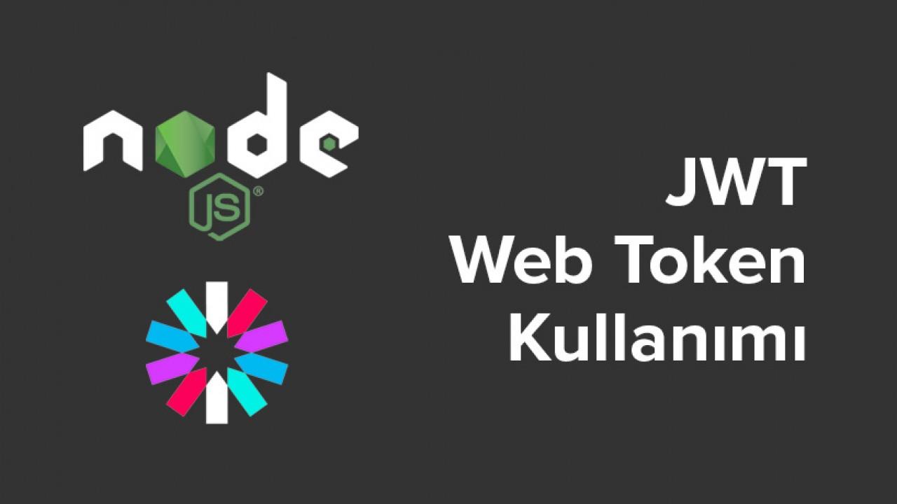Node.js projesinde Json Web Token kullanımı