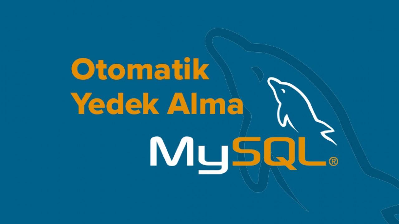 Mysql veritabanı için otomatik yedek alma