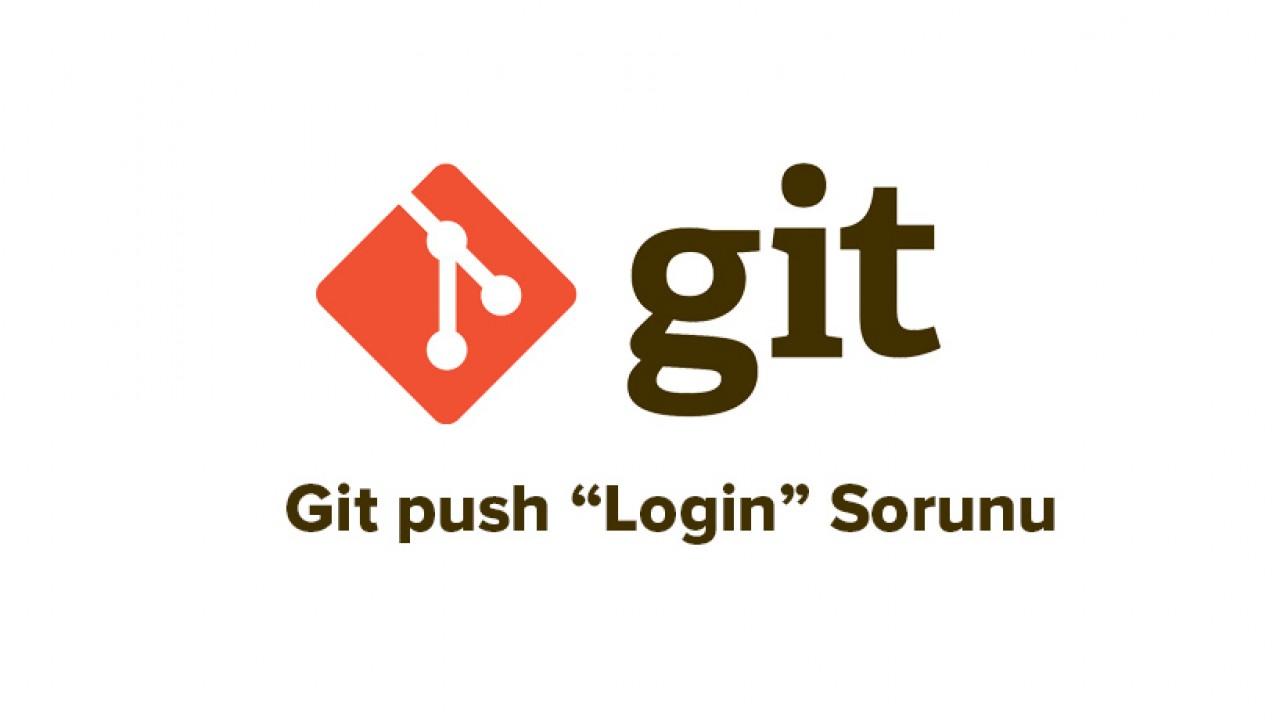 Git ile Push işleminde login sorunu