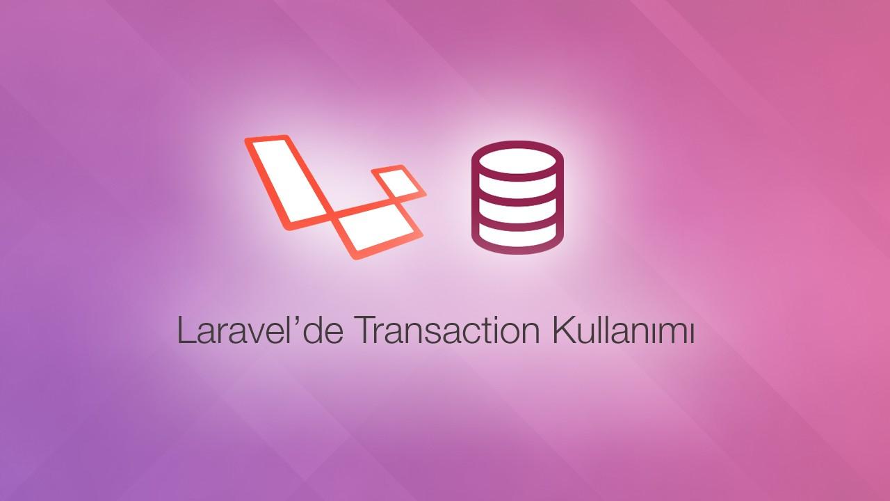 Laravel'de Transaction kullanımı
