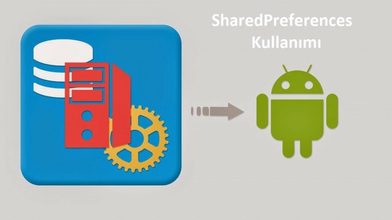Android'de Shared Preferences kullanımı