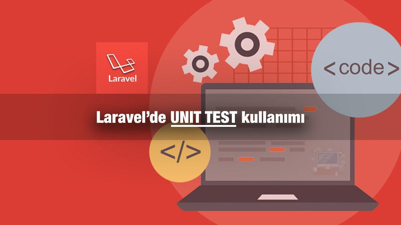 Laravel'de Unit Test kullanımı