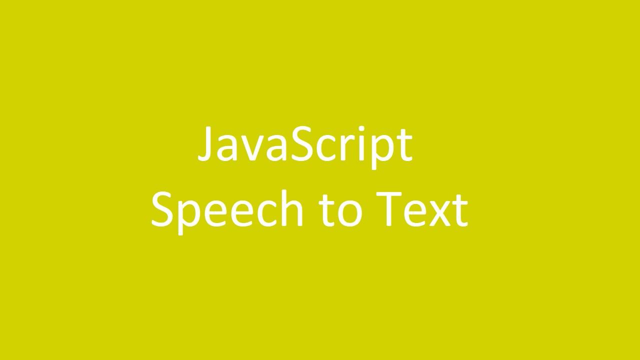 JavaScript ile sesi yazıya çevirme (speech to text) işlemi