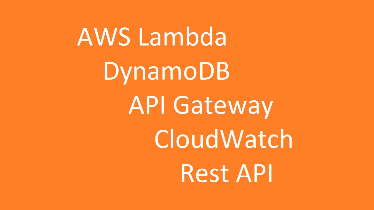 AWS Lambda, DynamoDB, API Gateway ve CloudWatch ile Rest API Yapımı