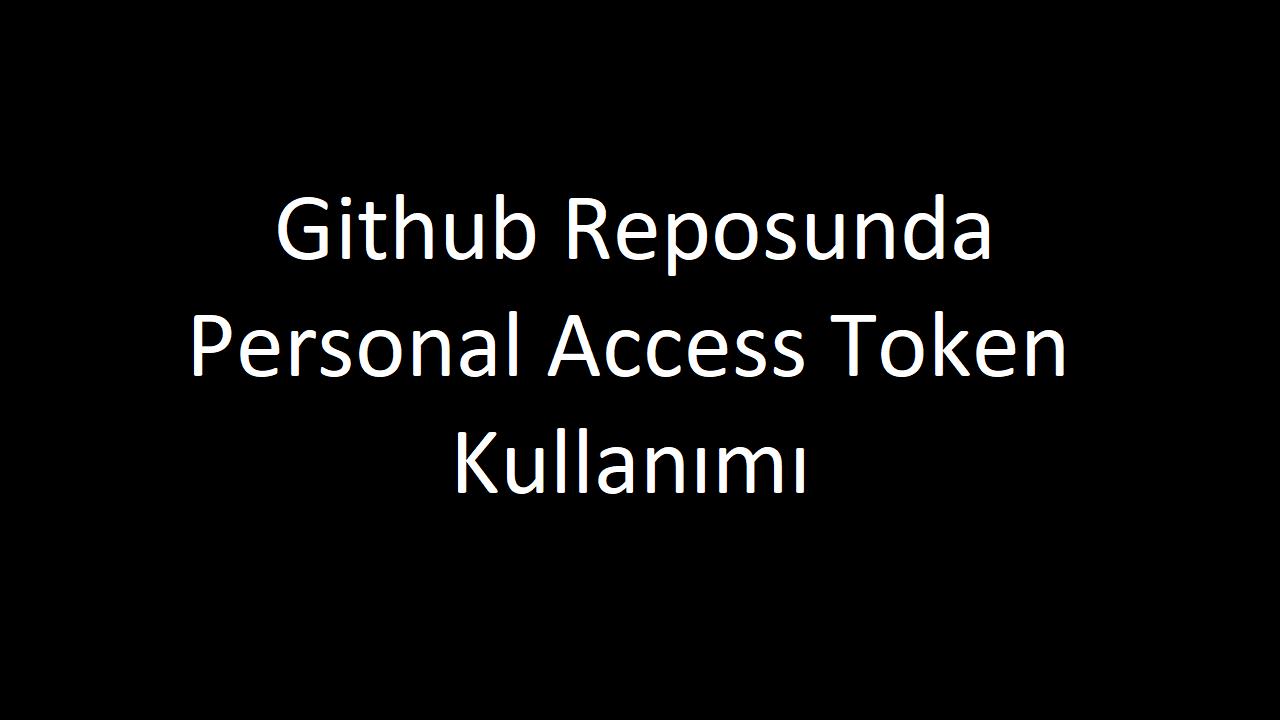 Github Reposunda Personal Access Token Kullanımı